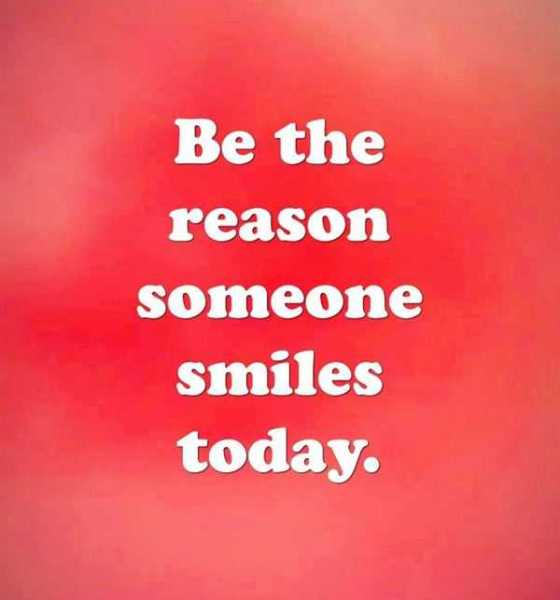 Positive love quotes Someone Smiles Today, You Must Be The Reason