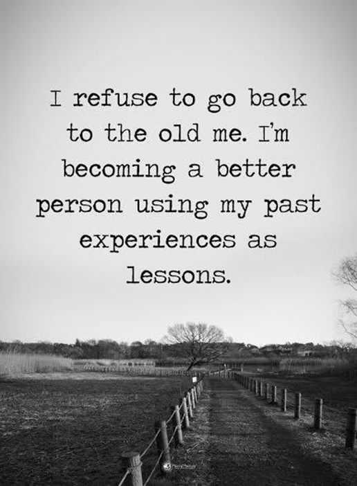 Positive Quotes About Life: Positive Sayings I Refuse To Go Back, My Old  Life