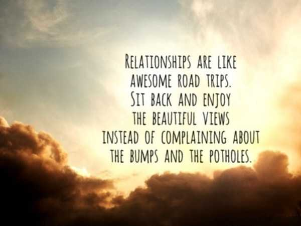 Relationships Quotes Sit back and Enjoy Relationships like Awesome     Relationships Quotes Sit back and enjoy Relationships like awesome road  trips
