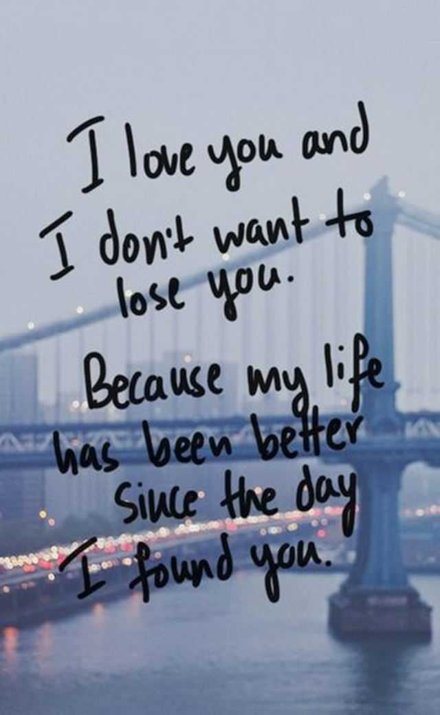 Best Love Quotes I Love You And I Donu0027t Want To Lose You