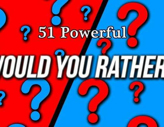 Here Are The 51 Powerful Would You Rather Questions