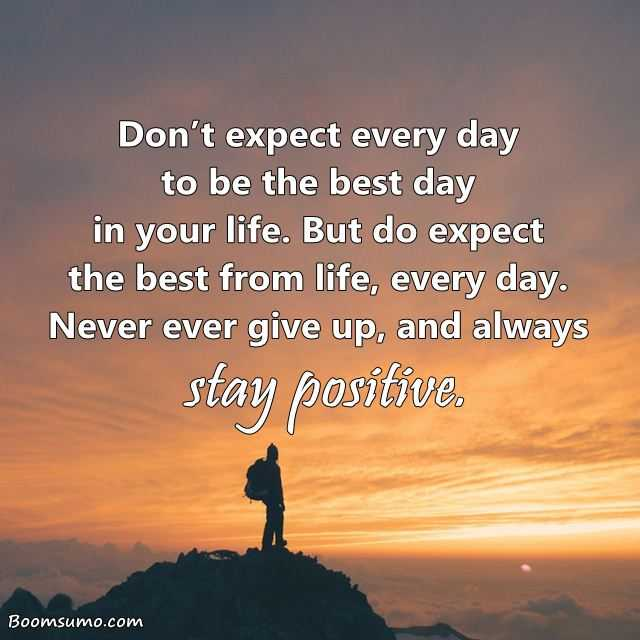 Inspirational Sayings Why Never ever give up, always stay positive