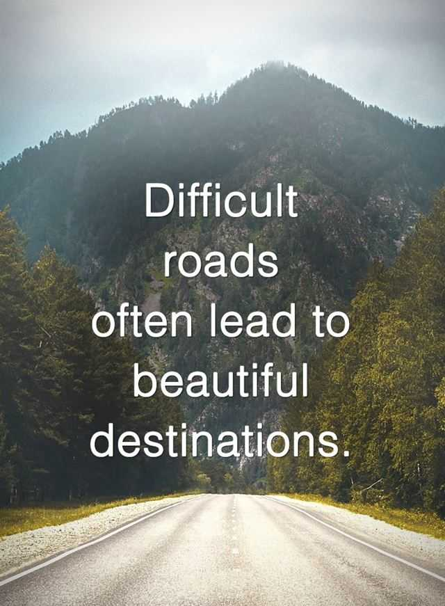 Positive Life Quotes Difficult Roads Often Lead To ...