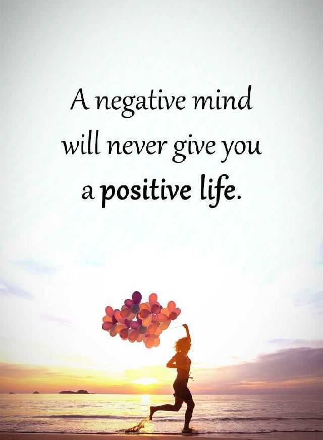 Positive Quotes You Need To Dont Allow Negative Mind Why