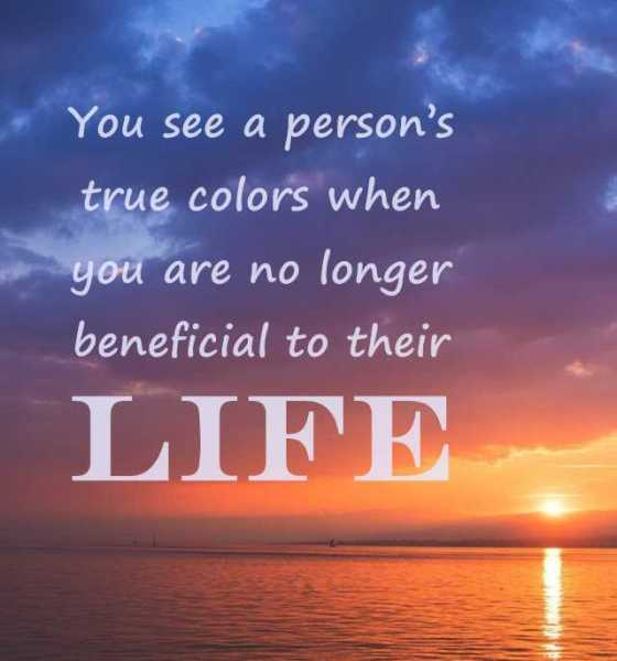 Sad Life Quotes About Life Lessons You See A Person's True Colors