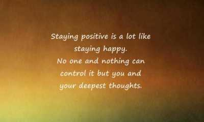 Stay Positive Quotes To Cheer You Up