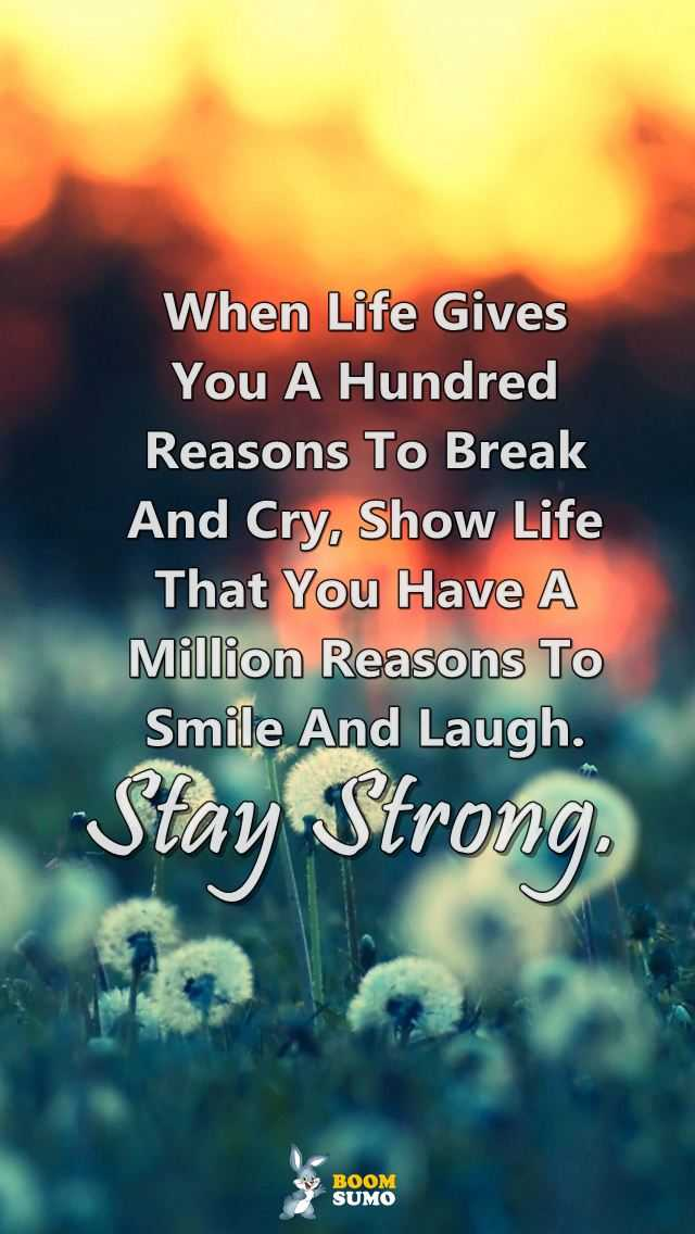 Stay Strong Quotes Life Has Taught Me Million Reasons to ...