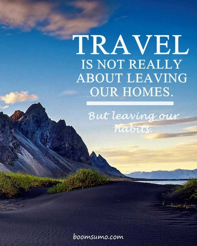 14 Less Known Travel Quotes To Inspire You To See The World 11