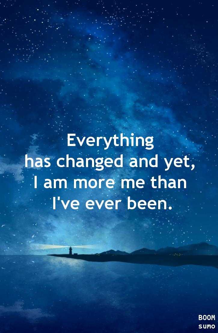Best Life Quotes Of All Time Sayings Everything Has Changed Yet