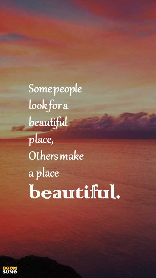 Image of: Love Positive Life Quotes Dont Look For Beautiful Place Just Make It Boomsumo Quotes Positive Life Quotes Dont Look For Beautiful Place Just Make It