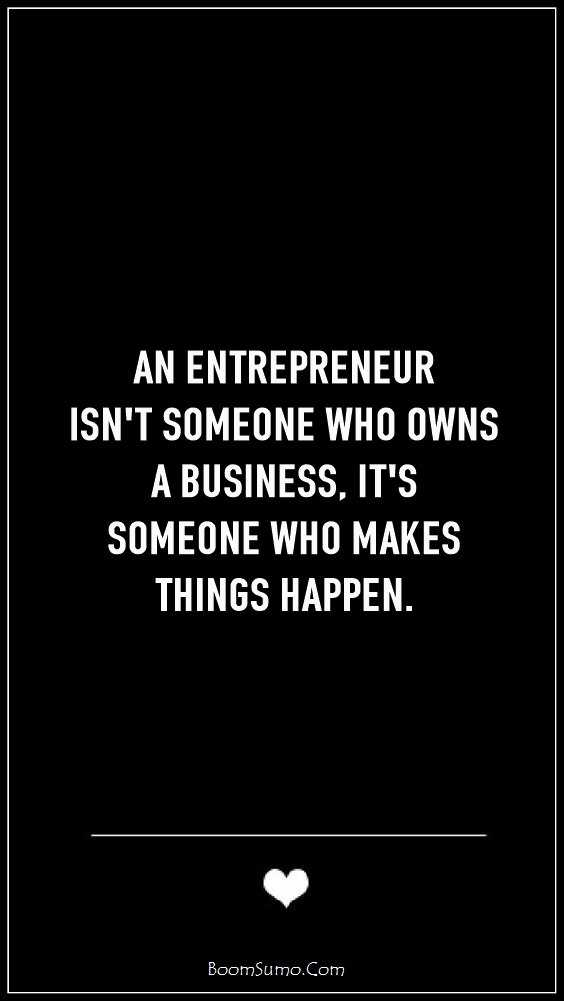 75 Inspirational Entrepreneur Quotes That Will Inspire You 20
