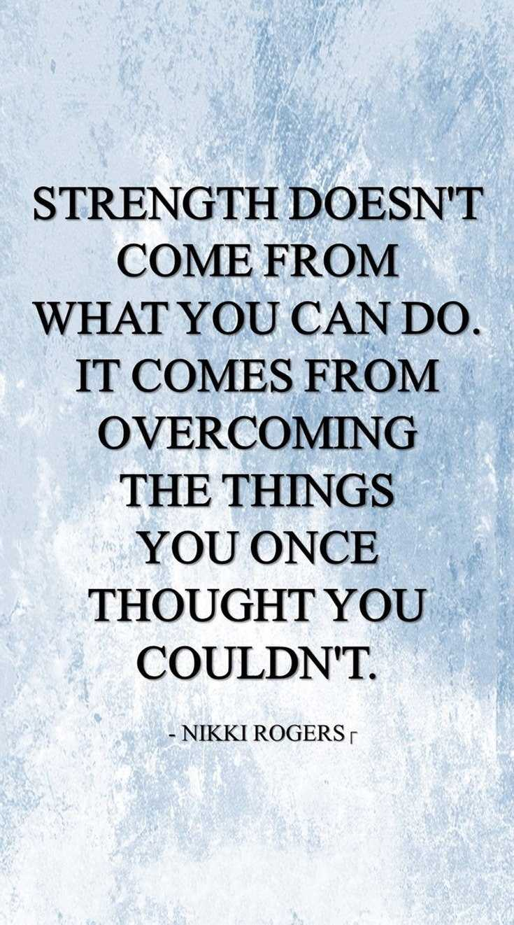 56 Inspirational Quotes About Strength and Perseverance Quotes About Change 8