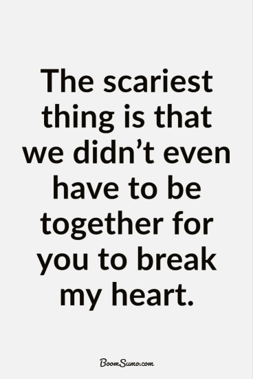 Sad quotes about life break up quotes