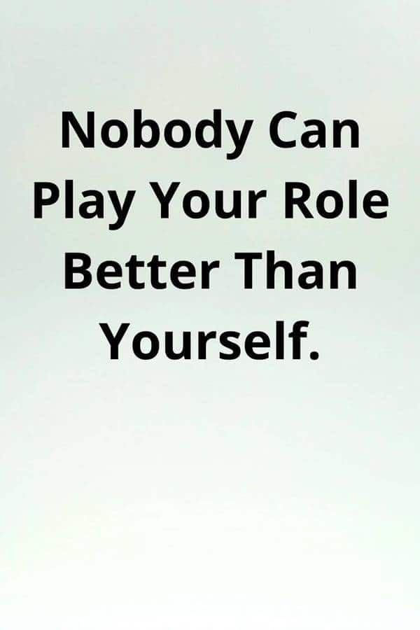 Play your role Best Perseverance Quotes about life