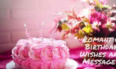 Romantic Birthday Wishes and Messages