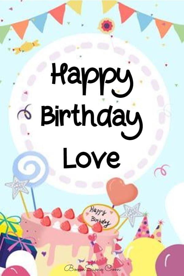 145 Best Happy Birthday Love Cute Romantic Birthday Wishes for Lovers Romantic Birthday Wishes for your Husband or your Boyfriend, happy birthday image, happy birthday gifs