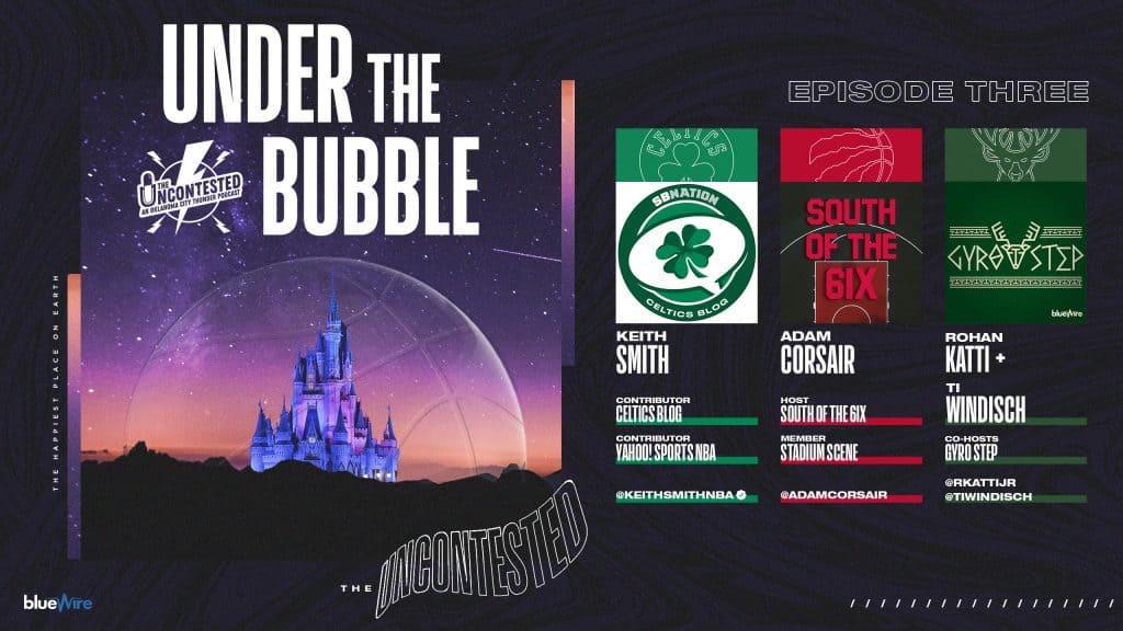 Under the Bubble Ep. 3: Celtics, Raptors, and Bucks