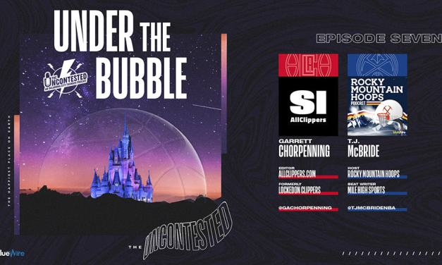 Under the Bubble Ep. 7: Clippers, Nuggets