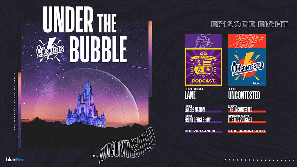 Under the Bubble Ep. 8: Lakers, Thunder