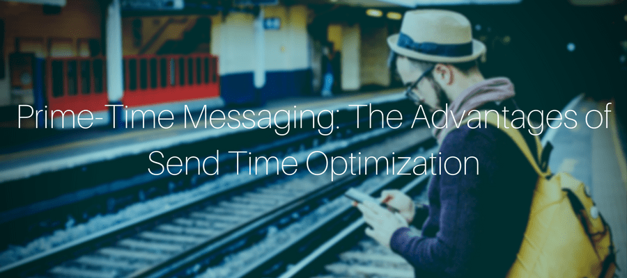 Prime-Time Messaging: Advantages of Optimizing Email Send Times