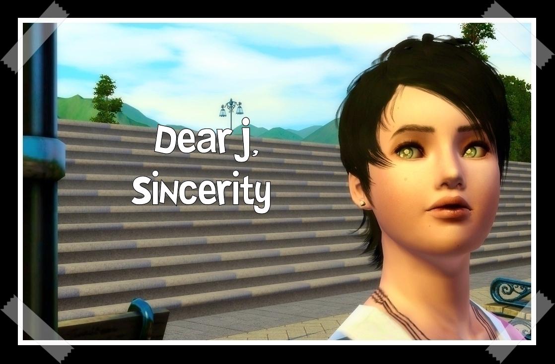 Chapter 2.15: Dear J, Sincerity