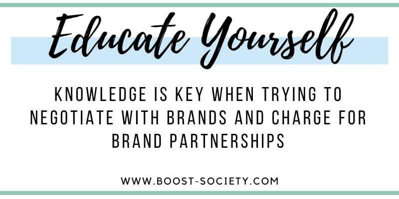 Knowledge is key when trying to negotiate with brands and charge for brand partnerships.