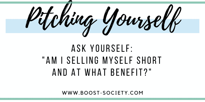 Ask yourself: Am I selling myself short and at what benefit?