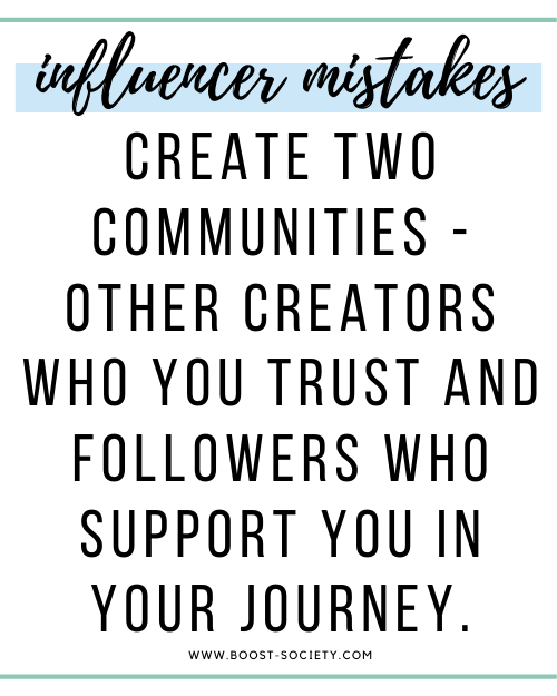 Create a community of other influencers and with your followers