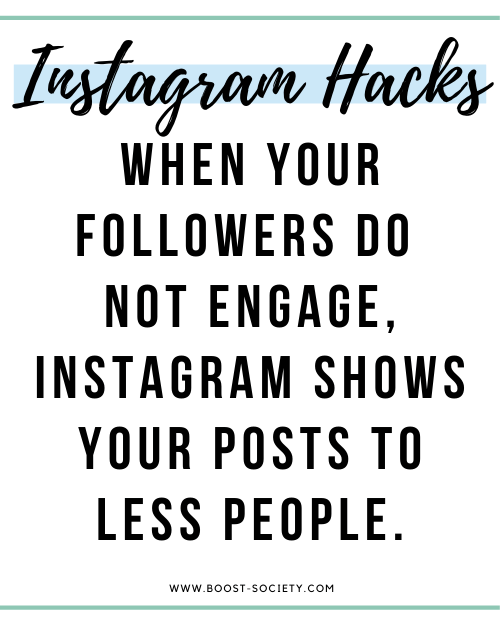 When your Instagram followers do not engagement, Instagram shows your posts to less people.