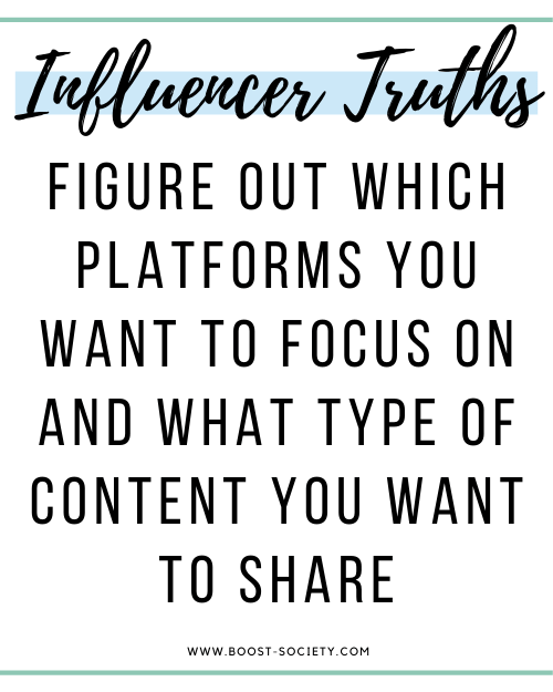 Figure out which platforms you want to focus on as an influencer and what type of content you want to share