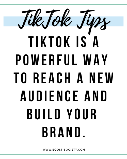TikTok is a powerful way to reach a new audience and build your brand.