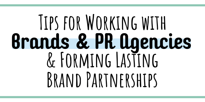 Tips for working with brands and PR agencies to form lasting relationships