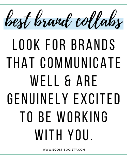 Look for brands that communicate well and are genuinely excited to work with you.
