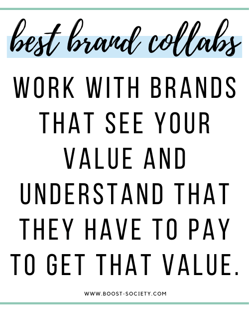 The best brand collaborations happen when brands understand your value and want to pay for that value