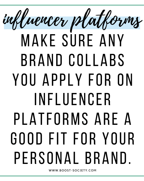 Make sure any brand collabs you apply to on influencer platforms are a good fit for your personal brand.
