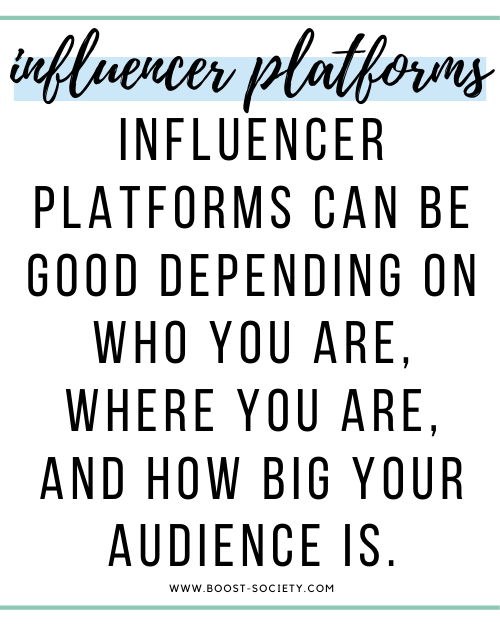 Influencer platforms can be worth it depending on who you are, where you are, and how big your audience is.