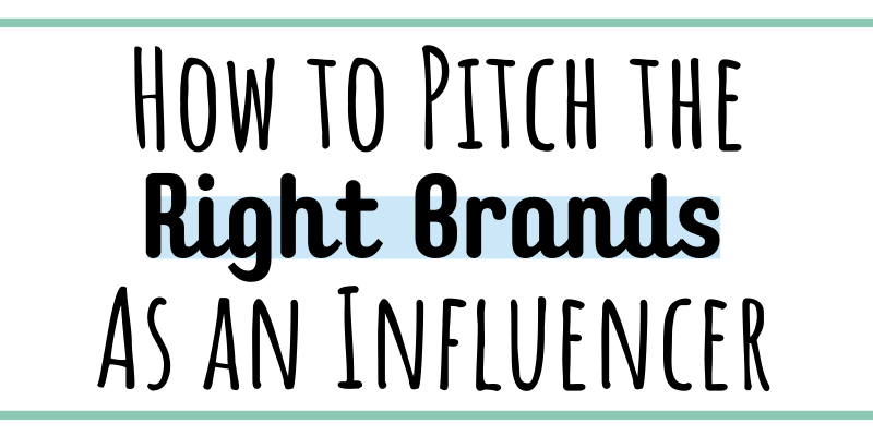 How to pitch the right brands as an influencer