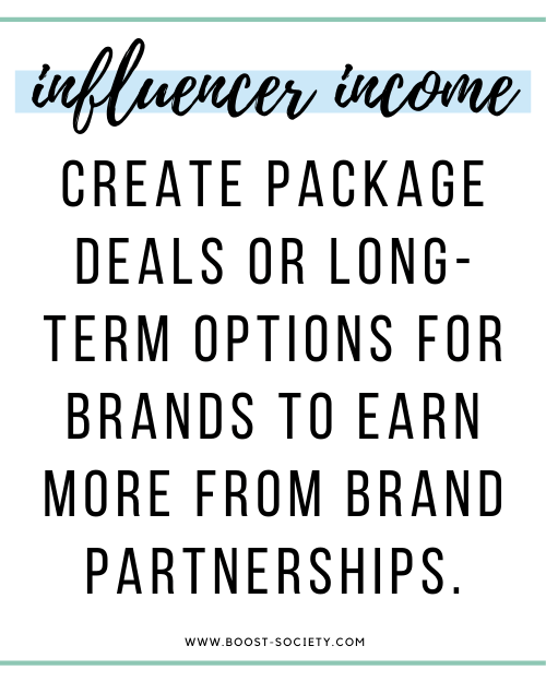 Create long term or package options for brand deals to make more money as an influencer