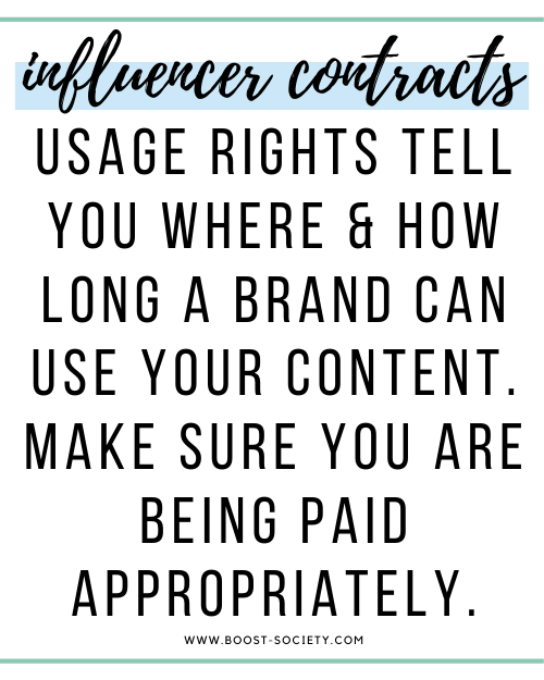 Usage rights tell you where and how long a brand can use your content. Make sure you are being paid appropriately.