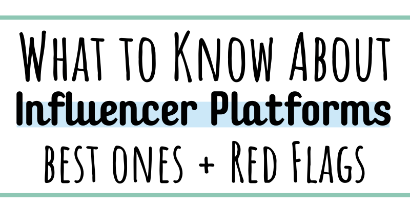 How to find the Best Influencer Platforms and red flags to watch out for