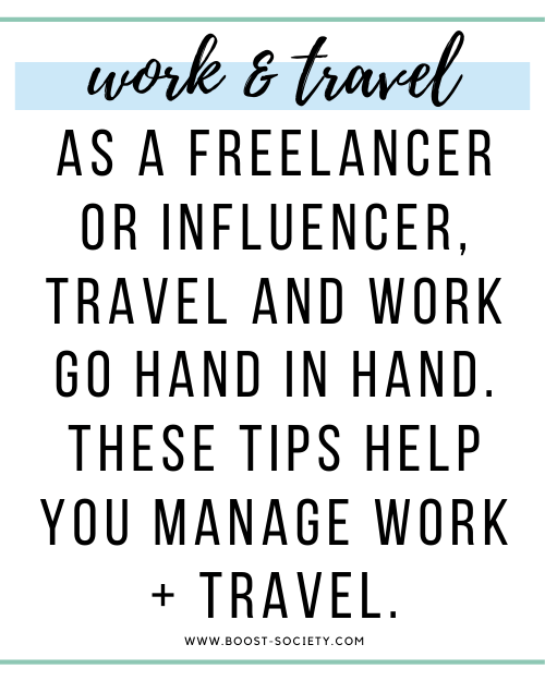 As a freelancer or influencer, travel and work go hand in hand. these tips help you manage work and travel