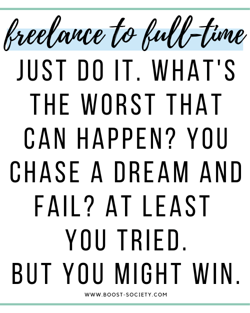Just do it. What's the worst that can happen? You chase a dream and fail? At least you tried. But you might win.