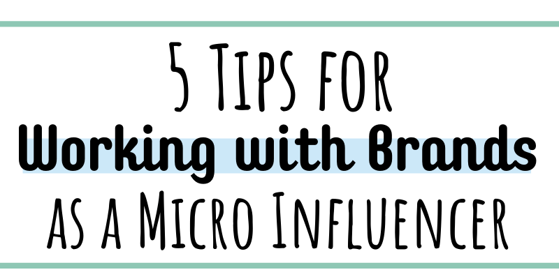 5 tips for how to work with brands as a micro influencer