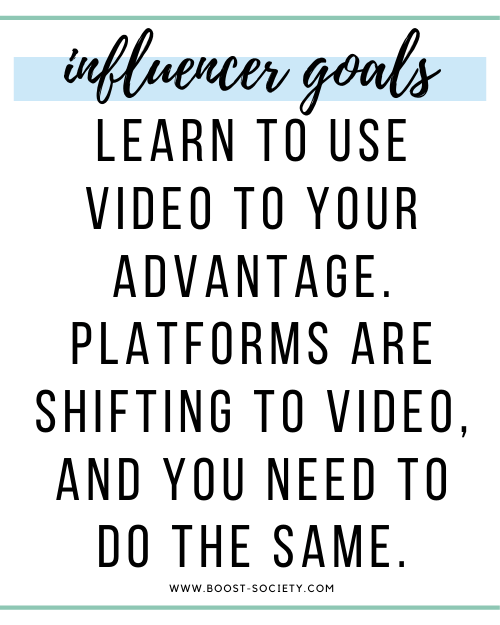 Learn to use video to your advantage. Platforms are shifting to video, and you need to do the same.