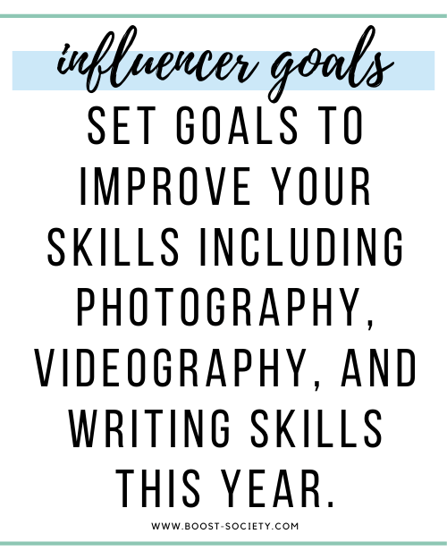 Set goals to improve your skills including photography, videography, and writing skills this year.
