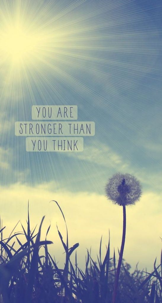 You are stronger that you think
