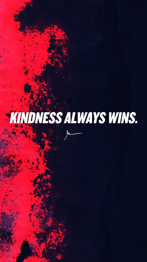 Kindness always wins
