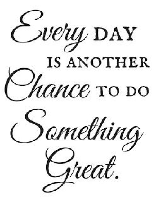 Every day is another chance to do something great.Growth Mindset Quotes