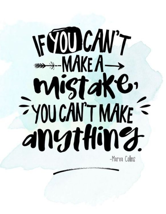 If you can't make a mistake you can't make anything.Growth Mindset Quotes