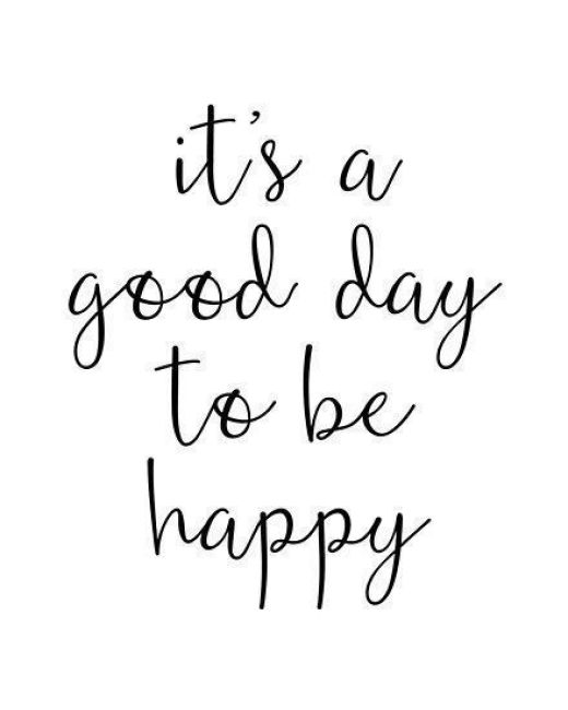 It's a good day to be happy.